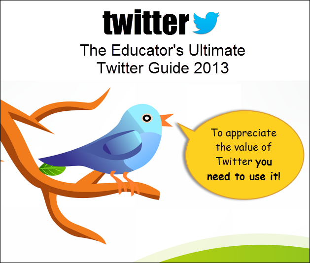 The Educator's Ultimate Twitter Guide 2013
