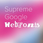 SupremeGoogleWebfonts2